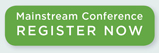 Register for the Mainstream Conference